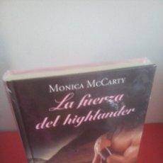 Libros: LA FUERZA DEL HIGHLANDER - MÓNICA MCCARTY - RBA - PRECINTADO. Lote 231836340
