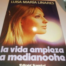 Libros: LA VIDA EMPIEZA A MEDIA NOCHE / LUISA MARIA LINARES / JUVENTUD / Y205. Lote 233008370