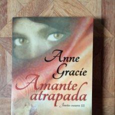 Libros: ANNE GRACIE - AMANTE ATRAPADA - JINETES OSCUROS III. Lote 238741875