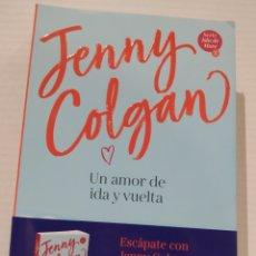 Libros: UN AMOR DE IDA Y VUELTA JENNY COLGAN. Lote 239736475