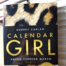 Libros: AUDREY CARLAN CALENDAR GIRL 1: ENERO, FEBRERO, MARZO. Lote 239929480