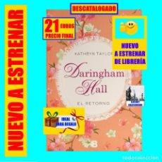 Libros: DARINGHAM HALL 3 - EL RETORNO - KATHRYN TAYLOR - EDICIONES B PRIMERA 1ª EDICIÓN - NUEVO A ESTRENAR. Lote 241794735