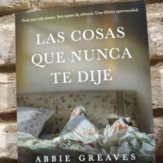 Libros: LAS COSAS QUE NUNCA TE DIJE ABBIE GREAVES.. Lote 246933045