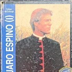 Libros: EL PÁJARO ESPINO VOL1, COLLEEN MCCULLOUGH - TAPA DURA - EDICIONES ORBIS - 1988. Lote 247220175
