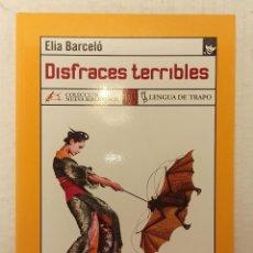 "Libros: ""DISFRACES TERRIBLES"" DE ELIA BARCELÓ (2004) EDIT. LENGUA DE TRAPO. Lote 248440070"