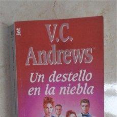 Libros: V.C. ANDREWS UN DESTELLO EN LA NIEBLA. Lote 252376460