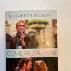 Libros: COME, REZA, AMA ELIZABETH GILBERT EDITORIAL PUNTO DE LECTURA 2010. Lote 253162620