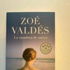 Libros: LA CAZADORA DE ASTROS ZOÉ VALDÉS EDITORIAL DE BOLSILLO 2009. Lote 253189005