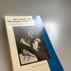 Libros: ELS PONTS DE MADISON COUNTY-ROBERT JAMES WALLER. Lote 254183620