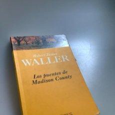 Libros: LOS PUENTES DE MADISON COUNTY-ROBERT JAMES WALLER. Lote 254183870
