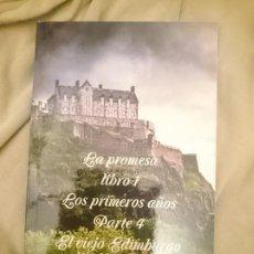 Libros: LA PROMESA LIBRO 1 LOS PRIMEROS AÑOS PARTE 4 EL VIEJO EDIMBURGO. Lote 254294095
