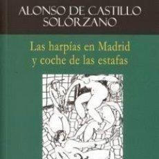 Libros: LAS HARPÍAS EN MADRID Y COCHE DE LAS ESTAFAS. ALONSO D CASTILLO SOLORZANO. Lote 254602665