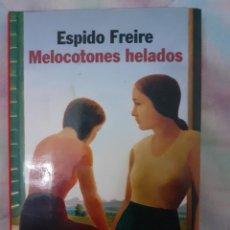 Libros: MELOCOTONES HELADOS - ESPIRO FREIRE. Lote 258054070