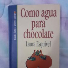Libros: COMO AGUA PARA CHOCOLATE - LAURA ESQUIVEL. Lote 258054220