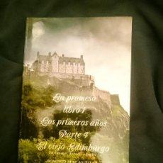 Libros: LA PROMESA LIBRO 1 LOS PRIMEROS AÑOS PARTE 4 EL VIEJO EDIMBURGO. Lote 260297980