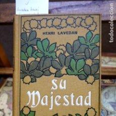 Libros: LAVEDAN HENRI.SU MAJESTAD.TRADUCCION DE GABRIEL MIRO.. Lote 261545725