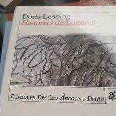 Libros: LOTE 2 NOVELAS DORIS LESSING.. HISTORIAS DE LONDRES Y DE NUEVO EL AMOR.. Lote 263165040