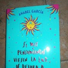 Libros: SI MIS PENSAMIENTOS VIESEN LA LUZ, OS DEJABA A TODOS CIEGOS ANABEL GARCÍA. Lote 263811905