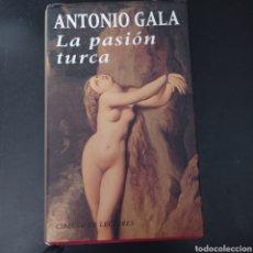 Libros: LA PASION TURCA , ANTONIO GALA . CÍRCULO DE LECTORE. Lote 267091304
