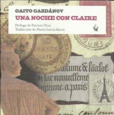 Libros: UNA NOCHE CON CLAIRE / GAITO GAZDÁNOV.. Lote 267361014