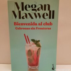 Libros: BIENVENIDA AL CLUB CABRONAS SIN FRONTERAS DE MEGAN MAXWELL. Lote 277652713