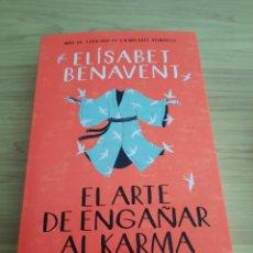 Libros: EL ARTE DE ENGAÑAR AL KARMA ELISABET BENAVENT. Lote 277753563