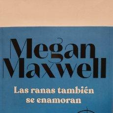 Libros: LAS RANAS TAMBIEN SE ENAMORAN DE MEGAN MAXWELL. Lote 278432448