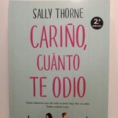 Libros: CARIÑO, CUÁNTO TE ODIO SALLY THORNE. Lote 287138668