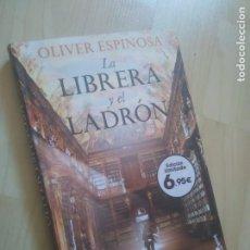 Libros: LA LIBRERA Y EL LADRÓN, ÓLIVER ESPINOSA, EDICIÓN LIMITADA ESPECIAL. Lote 288706538