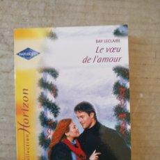 Libros: COLECCIÓN HORIZON. HARLEQUIN. LE VOEU DE L'AMOUR. DAY LECLAIRE. C-9. Lote 293422168