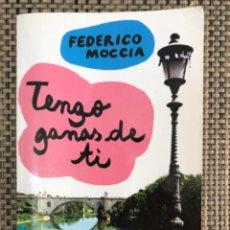 Libros: TENGO GANAS DE TI DE FEDERICO MOCCIA, 2010. Lote 293422393