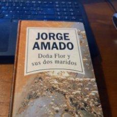Libros: DOÑA FLOR Y SUS DOS MARIDOS - JORGE AMADO. Lote 293842018