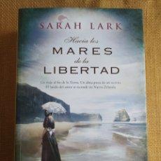 Libros: HACIA LOS MARES DE LA LIBERTAD SARAH LARK. Lote 294155778