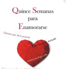 """Libros: NOVEDAD EDITORIAL """"QUINCE SEMANAS PARA ENAMORARSE"""". Lote 294953773"""