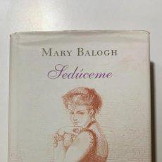 Libros: SEDÚCEME.- BALOGH, MARY. Lote 295704998