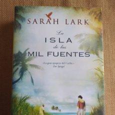 Libros: LA ISLA DE LAS MIL FUENTES SARA LARK. Lote 295845473