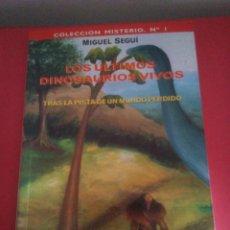 Libros: LOS ÚLTIMOS DINOSAURIOS VIVOS - MIGUEL SEGUÍ - LA ESPIRAL DEL CONOCIMIENTO -. Lote 147963272