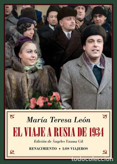 MARÍA TERESA LEÓN. EL VIAJE A RUSIA DE 1934. (Libros nuevos sin clasificar)