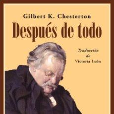 Libros: CHESTERTON. DESPUÉS DE TODO.. Lote 212754206
