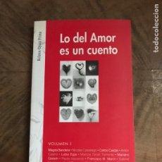 Libros: LO DEL AMOR ES UN CUENTO. Lote 180407121