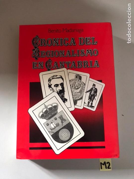 CRÓNICA DEL REGIONALISMO EN CANTABRIA (Libros nuevos sin clasificar)