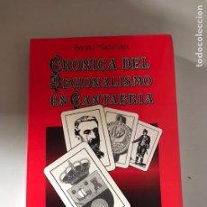 Libros: CRÓNICA DEL REGIONALISMO EN CANTABRIA. Lote 180508303