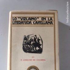 Libros: LO VIZCAÍNA EN LA LITERATURA CASTELLANA. Lote 180508521