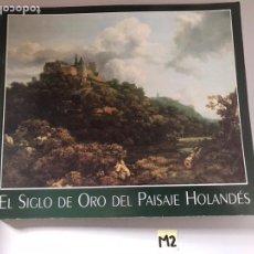 Libros: EL SIGLO DE ORO DEL PAISAJE HOLANDÉS. Lote 180508877