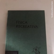 Libros: FÍSICA RECREATIVA. Lote 180513108