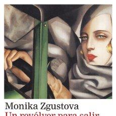 Libros: UN REVOLVER PARA SALIR DE NOCHE. MONIKA ZGUSTOVA.. Lote 181020636