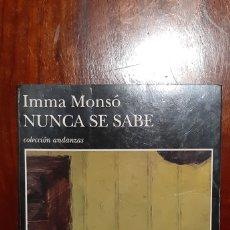 Libros: NUNCA SE SABE. IMMA MONSÓ. COLECCIÓN ANADANZAS. PRIMERA EDICION 1997.. Lote 181030723