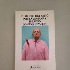 Libros: EL ABUELO QUE SALTÓ POR LA VENTANA Y SE LARGO. Lote 181157211