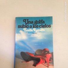 Libros: UNA GOLFA SUBIO A LOS CIELOS. Lote 181158088