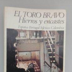 Libros: TAUROMAQUIA, EL TORO BRAVO HIERROS Y ENCASTES DE FILIBERTO MIRA, EDICIÓN 1981. Lote 182127565